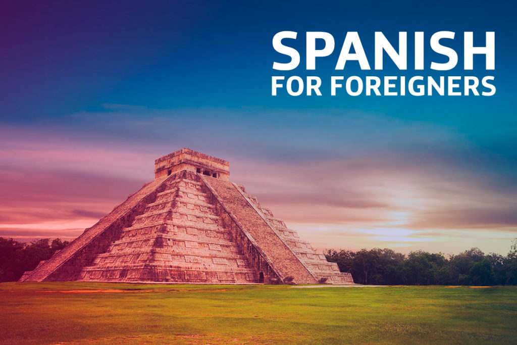 SPANISH FOR FOREGNERS